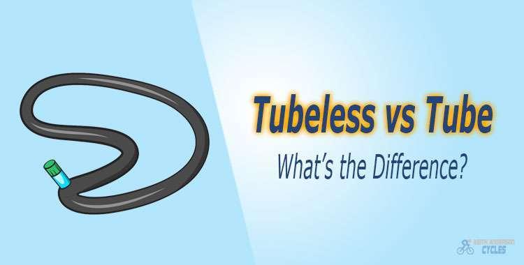 Tubeless vs Tube